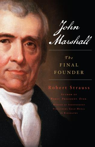 Cover image for the book John Marshall: The Final Founder