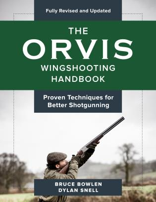 Cover image for the book The Orvis Wingshooting Handbook, Fully Revised and Updated: Proven Techniques For Better Shotgunning