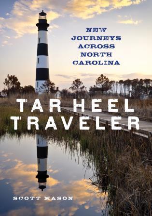 Cover image for the book Tar Heel Traveler: New Journeys Across North Carolina