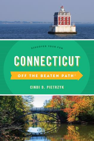Cover image for the book Connecticut Off the Beaten Path®: Discover Your Fun, Tenth Edition