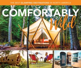 Cover image for the book Comfortably Wild: The Best Glamping Destinations in North America