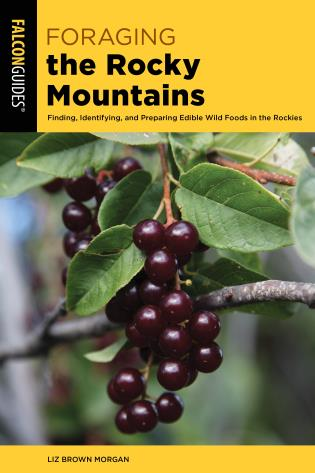 Cover image for the book Foraging the Rocky Mountains: Finding, Identifying, And Preparing Edible Wild Foods In The Rockies, 2nd Edition