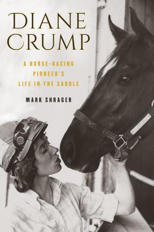 Cover image for the book Diane Crump: A Horse-Racing Pioneer's Life in the Saddle