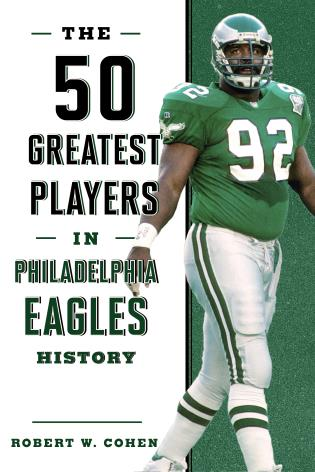 Cover image for the book The 50 Greatest Players in Philadelphia Eagles History
