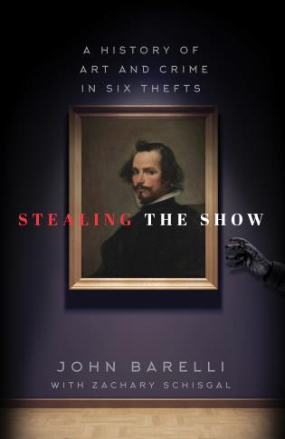 Cover image for the book Stealing the Show: A History of Art and Crime in Six Thefts