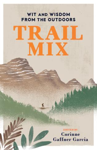 Cover image for the book Trail Mix: Wit & Wisdom from the Outdoors