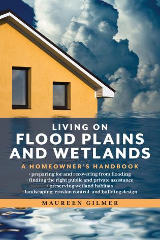 Cover image for the book Living on Flood Plains and Wetlands: A Homeowner's Handbook