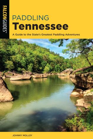 Cover image for the book Paddling Tennessee: A Guide to the State's Greatest Paddling Adventures, 2nd Edition