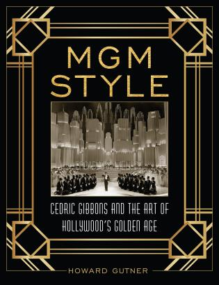 Cover image for the book MGM Style: Cedric Gibbons and the Art of the Golden Age of Hollywood