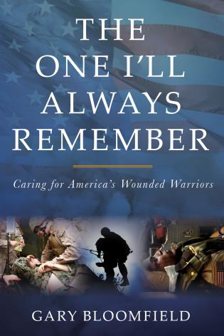 Cover image for the book The One I'll Always Remember: Caring for America's Wounded Warriors