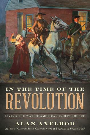 Cover image for the book In the Time of the Revolution: Living the War of American Independence