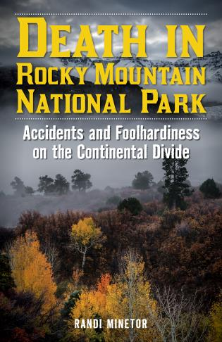 Cover image for the book Death in Rocky Mountain National Park: Accidents and Foolhardiness on the Continental Divide