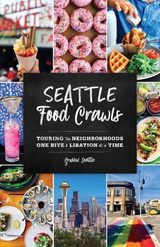 Cover image for the book Seattle Food Crawls: Touring the Neighborhoods One Bite & Libation at a Time