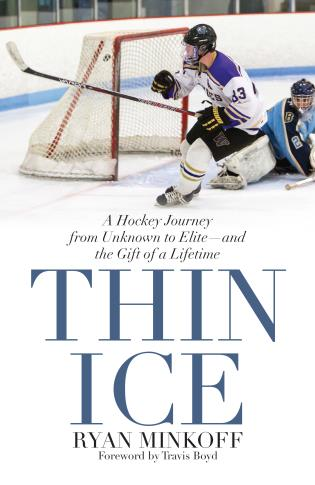 Cover image for the book Thin Ice: A Hockey Journey from Unknown to Elite--and the Gift of a Lifetime