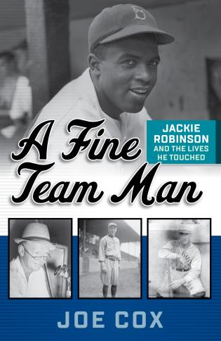 Cover image for the book A Fine Team Man: Jackie Robinson and the Lives He Touched