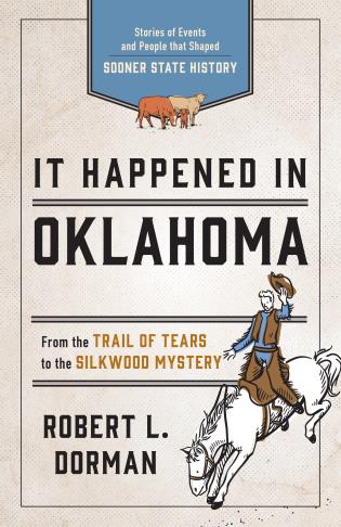 Cover image for the book It Happened in Oklahoma: Stories of Events and People that Shaped Sooner State History, Third Edition