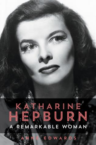 Cover image for the book Katharine Hepburn: A Remarkable Woman