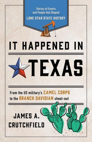 Cover image for the book It Happened in Texas: Stories of Events and People that Shaped Lone Star State History, Fourth Edition