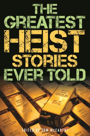 Cover image for the book The Greatest Heist Stories Ever Told