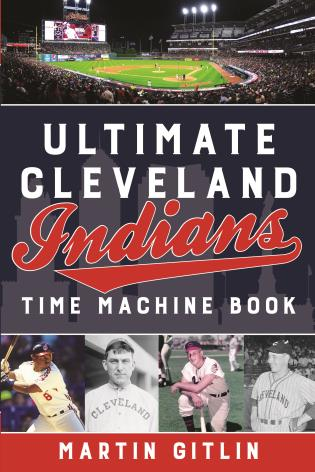 Cover image for the book Ultimate Cleveland Indians Time Machine Book