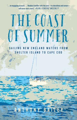 Cover image for the book The Coast of Summer: Sailing New England Waters from Shelter Island to Cape Cod