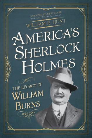 Cover image for the book America's Sherlock Holmes: The Legacy of William Burns