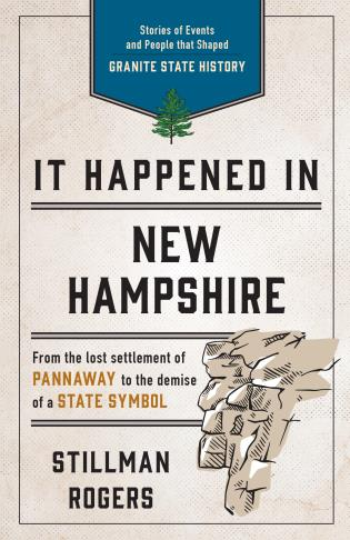 Cover image for the book It Happened in New Hampshire: Stories of Events and People that Shaped Granite State History, Third Edition