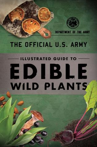 Cover image for the book The Official U.S. Army Illustrated Guide to Edible Wild Plants
