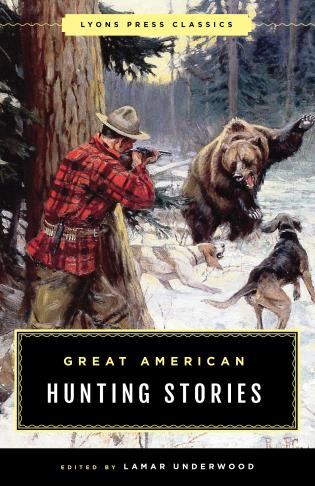 Cover image for the book Great American Hunting Stories: Lyons Press Classics