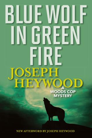 Blue Wolf In Green Fire A Woods Cop Mystery 9781493040490