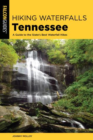 Cover image for the book Hiking Waterfalls Tennessee: A Guide to the State's Best Waterfall Hikes, 2nd Edition