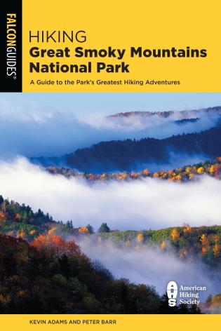 Cover image for the book Hiking Great Smoky Mountains National Park: A Guide to the Park's Greatest Hiking Adventures, 3rd Edition