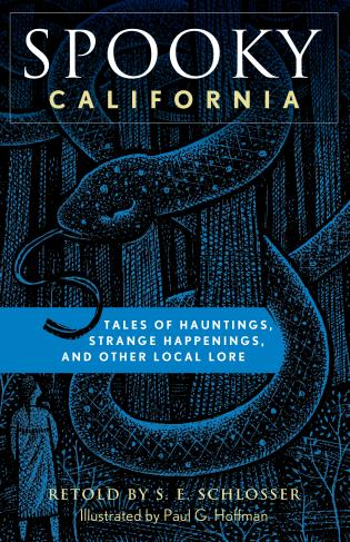 Cover image for the book Spooky California: Tales Of Hauntings, Strange Happenings, And Other Local Lore, Second Edition
