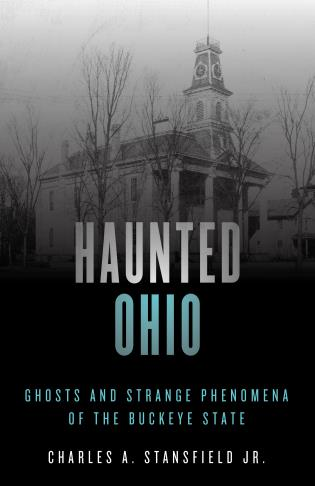 Cover image for the book Haunted Ohio: Ghosts and Strange Phenomena of the Buckeye State, Second Edition