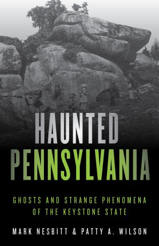 Cover image for the book Haunted Pennsylvania: Ghosts and Strange Phenomena of the Keystone State, Second Edition