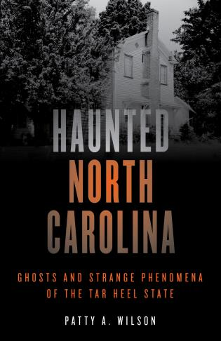 Cover image for the book Haunted North Carolina: Ghosts and Strange Phenomena of the Tar Heel State, Second Edition