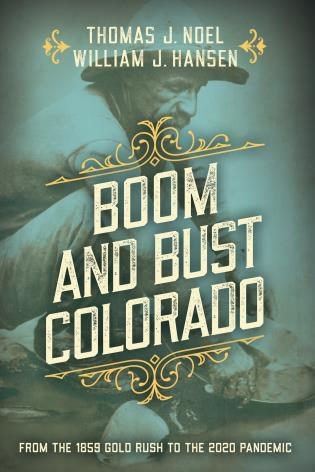 Cover Image of the book titled Boom and Bust Colorado