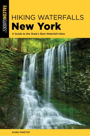 Cover image for the book Hiking Waterfalls New York: A Guide To The State's Best Waterfall Hikes, 2nd Edition