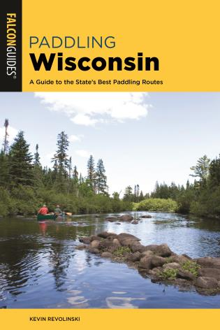Cover image for the book Paddling Wisconsin: A Guide to the State's Best Paddling Routes, 2nd Edition
