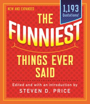 Cover image for the book The Funniest Things Ever Said, New and Expanded