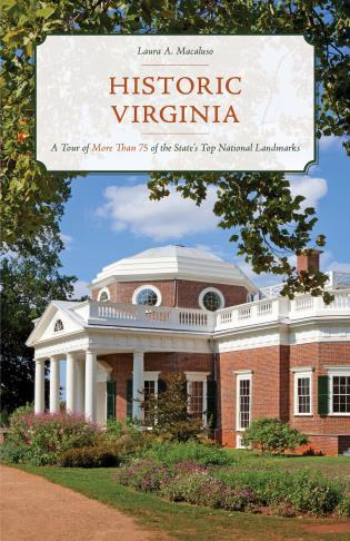 Cover image for the book Historic Virginia: A Tour of More Than 75 of the State's Top National Landmarks
