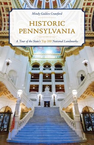 Cover image for the book Historic Pennsylvania: A Tour of the State's Top 100 National Landmarks