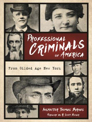 Cover image for the book Professional Criminals of America: From Gilded Age New York