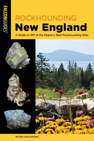 Cover image for the book Rockhounding New England: A Guide to 100 of the Region's Best Rockhounding Sites, 2nd Edition