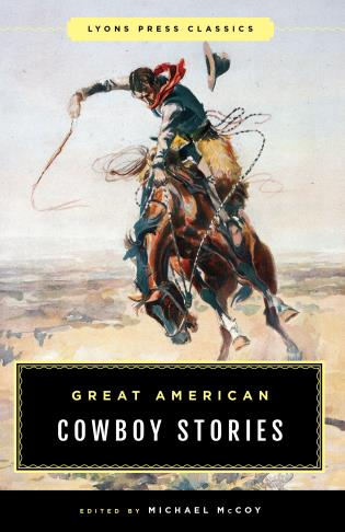Cover image for the book Great American Cowboy Stories: Lyons Press Classics