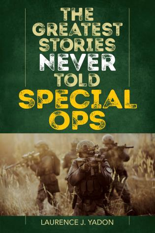 Cover image for the book The Greatest Stories Never Told: Special Ops
