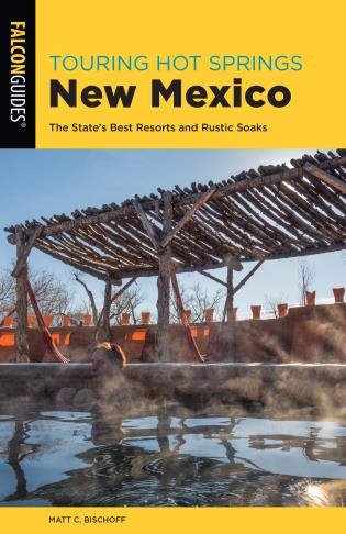 Cover image for the book Touring Hot Springs New Mexico: The State's Best Resorts and Rustic Soaks, 3rd Edition