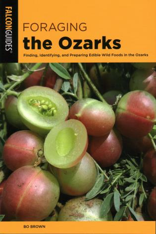 Cover image for the book Foraging the Ozarks: Finding, Identifying, and Preparing Edible Wild Foods in the Ozarks