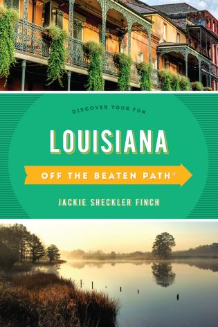 Cover image for the book Louisiana Off the Beaten Path®: Discover Your Fun, Eleventh Edition