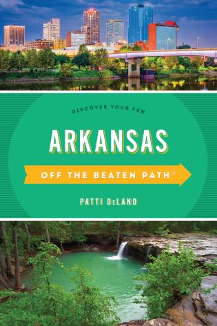 Cover image for the book Arkansas Off the Beaten Path®: Discover Your Fun, Eleventh Edition